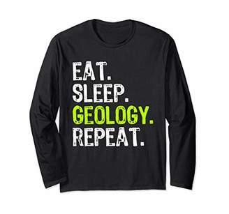 Eat Sleep Geology Geologist Funny Teacher Gift Long Sleeve T-Shirt