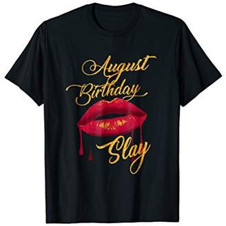 August Birthday Slay Tshirt Drippy Lips Bitting Lips