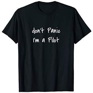 Don't Panic I'm a Pilot - T-Shirt gift for Pilots
