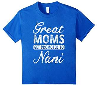 Great Moms Get Promoted To Nani Grandma Gift T- Shirt