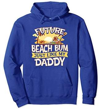 Future Beach Bum Just Like My Daddy Fun Pullover Hoodie