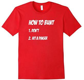 How To Bunt 1 Don't 2 Hit a Dinger Baseball Softball T-Shirt