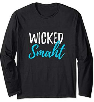 Wicked Smaht Long Sleeve T-Shirt Funny Smart or Genius Gift