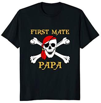 Mens Pirate First Mate Papa T-Shirt Skull and Crossbones Tee