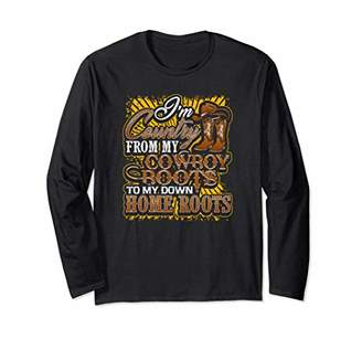 I'm Country From Cowboy Boots to my Roots Long Sleeve Shirt