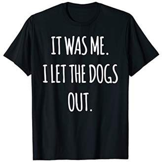 Abercrombie & Fitch It Was Me. I Let the Dogs Out. Sarcastic Funny Tee