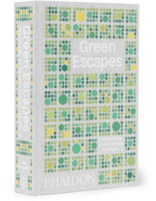 Phaidon Green Escapes: The Guide To Secret Urban Gardens Hardcover Book