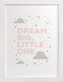 Dream Big, Little One Self-Launch Children's Art Print