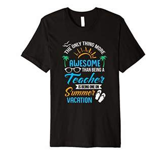 Awesome Teacher Summer Vacation End of School T-Shirt