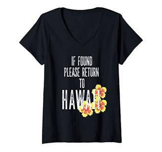 Womens Awesome Funny If Found Please Return to Hawaii Home V-Neck T-Shirt