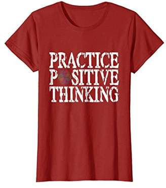 PRACTICE POSITIVE THINKING T-Shirt