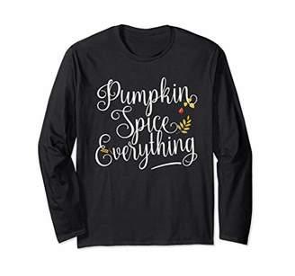 Pumpkin Spice Everything Fall long sleeve shirt