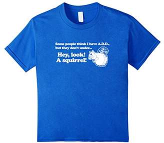 A.D.D. Hey Look A Squirrel T-Shirt funny saying sarcastic