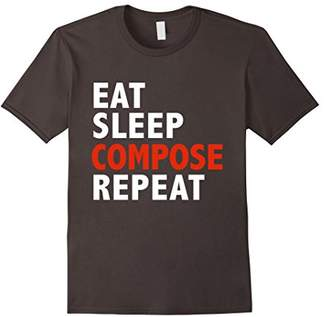 Eat Sleep Compose Repeat Funny T-shirt Composer Orchestra