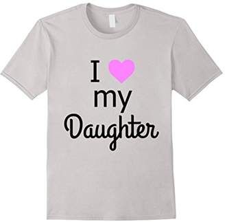 I Love My Daughter T Shirt For Parents or Grandparents