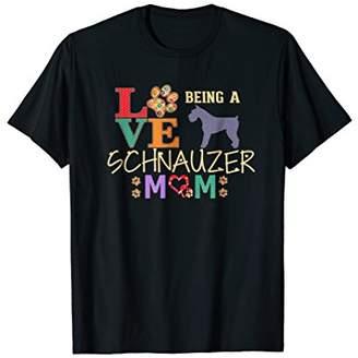 Schnauzer Gifts Love Being a Mom Schnauzer Tshirt