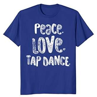 Peace Love Tap Dance Shirt for Tap Dancers