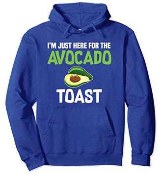 I'm Just Here For the Avocado Toast Hoodie