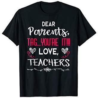 Dear Parents Tag You're It Love Teachers T shirt