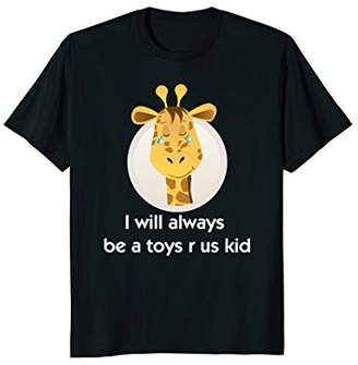 Toy us tshirt r for us who love toys. crying giraffe tee