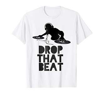 Jockey Drop That Beat DJ Disc Music Lover Quote T-Shirt