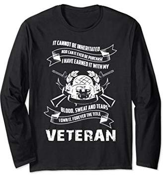 Veteran Long Sleeve T Shirt - I Own It Forever The Title
