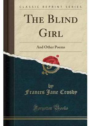 Frances Jane Crosby The Blind Girl (Paperback)
