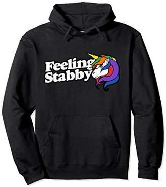 Feeling stabby pullover hoodies funny stabby unicorn hoodie