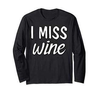I Miss Wine Long Sleeve Funny Pregnant Woman T Shirt