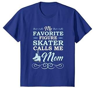 My Favorite Figure Skater Calls Me Mom T-Shirt
