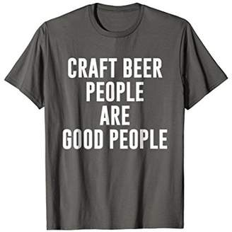 Craft Beer People are Good People T-Shirt