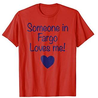 Dakota Someone in Fargo Loves Me! T-Shirt | Cute Gift North