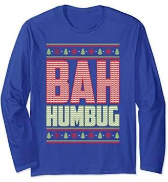 Bah Humbug Ugly Sweater Anti Christmas Long Sleeve Shirt