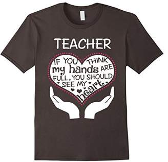 Teacher If You Think My Hands Are Full You should T Shirt