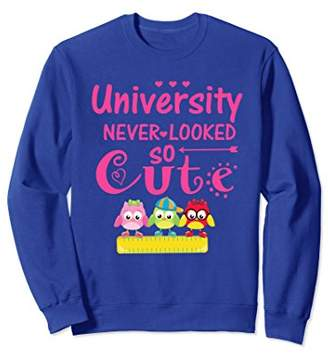 Back To School Shirt University Looked So Cute Sweatshirt