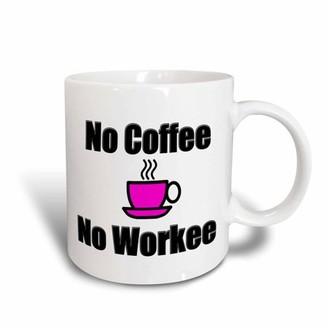 3dRose No Coffee, No Workee, Pink, Ceramic Mug, 11-ounce