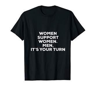 Women Support Women. Women Believe Women