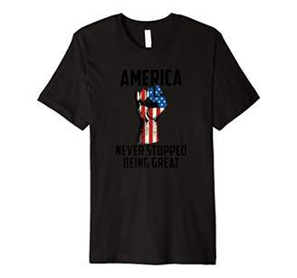 America Never Stopped Being Great (2) T-shirt