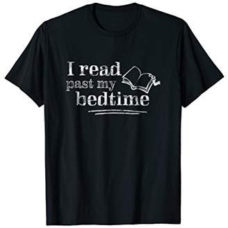 I Read Past My Bedtime T Shirt | Bookworm & Book Nerd Gift