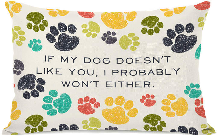 'If My Dog Doesn't Like You' Throw Pillow