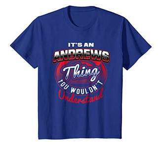 It's An ANDREWS Thing Funny Name Gift T-Shirts