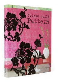 Tricia Guild Pattern Using Pattern to Create Sophisticated Show-stopping Interiors