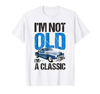 I'm Not Old I'm A Classic Shirt Funny Car Lover T-Shirt