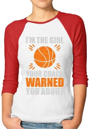 Coach TUKJHG I'm The Girl Your Warned You About Basketball Pretty Women 3/4 Sleeve Funny Printed Tee Shirt