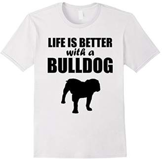 Life Is Better With A Bulldog Dog Silhouette T-Shirt