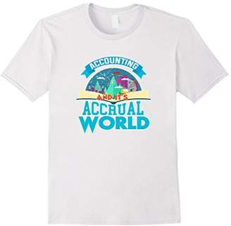Accounting It's Accrual World Tees Funny Accountant T-Shirt