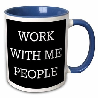 with me. 3drose 3dRose Work people, white letters on a black background - Two Tone Blue Mug, 11-ounce