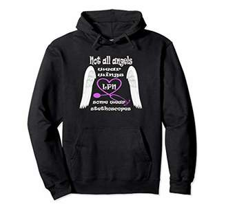 Not All Angels Wear Wings Some Wear Stethoscopes LPN Nursing Pullover Hoodie