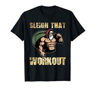 Sleigh That Workout Santa Funny Fitness Shirt