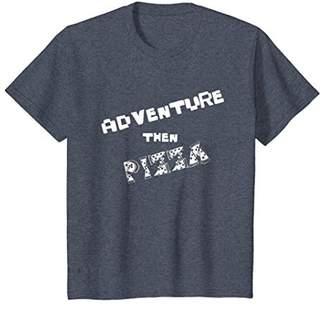 Adventure Then Pizza T-Shirt